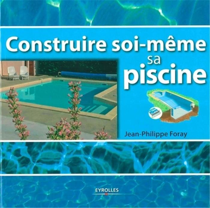 Construire soi meme sa piscine diffusion nord sud for Construction piscine nord